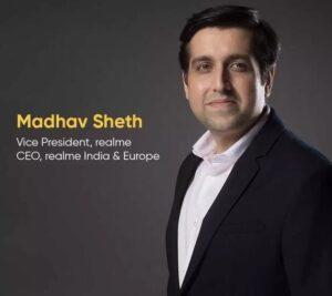 Madhav Seth CEO Realme India